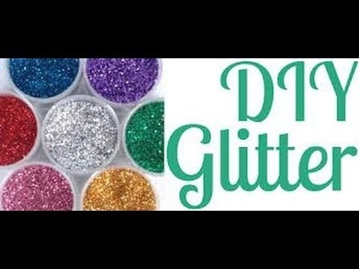 DIY: How to make Glitter. Colored sand substitute