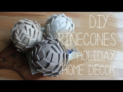 DIY Pinecones (Holiday Home Decor)
