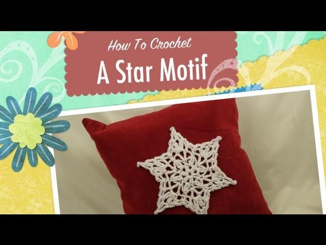 How to Crochet Star Motif for a Pillow