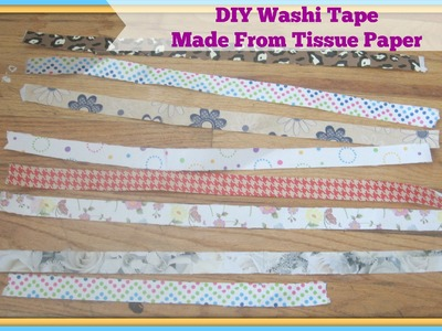 How to make Handmade. DIY Washi Tape from tissue paper