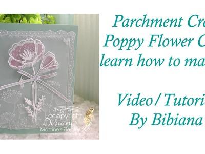 Parchment Craft Poppy Flower Card using Steel Dies