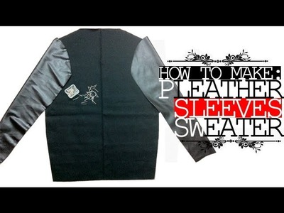 DIY: How to Make Pleather Sleeve Sweater!