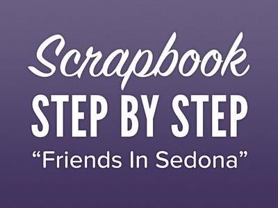 Scrapbook Step By Step  Friends In Sedona
