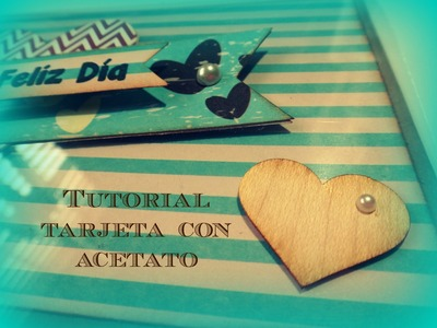 Tutorial Tarjeta con acetato   DIY   Scrapbook   How to make scrapbook card