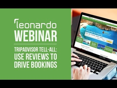 Webinar: TripAdvisor Tell All  How to Use Reviews to Craft Your Story and Drive Bookings