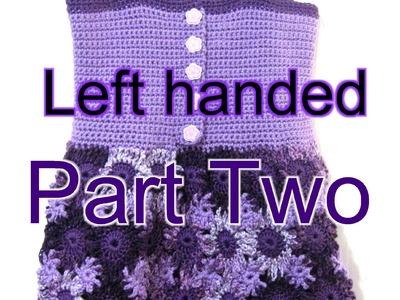 Crochet Flower Dress Part 2  Left Handed Crochet Tutorial