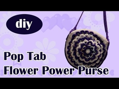 "DIY: How to crochet a purse with soda can tabs ""Flower Power"" part 1"