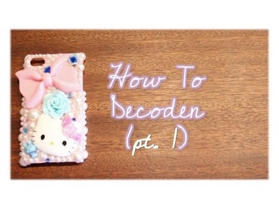 ♡ DIY: How To Decoden Tutorial ♡ Part One: Pearl Case