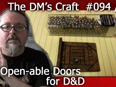 Finishing Open-able Doors for D&D (The DM's Craft #94.02)