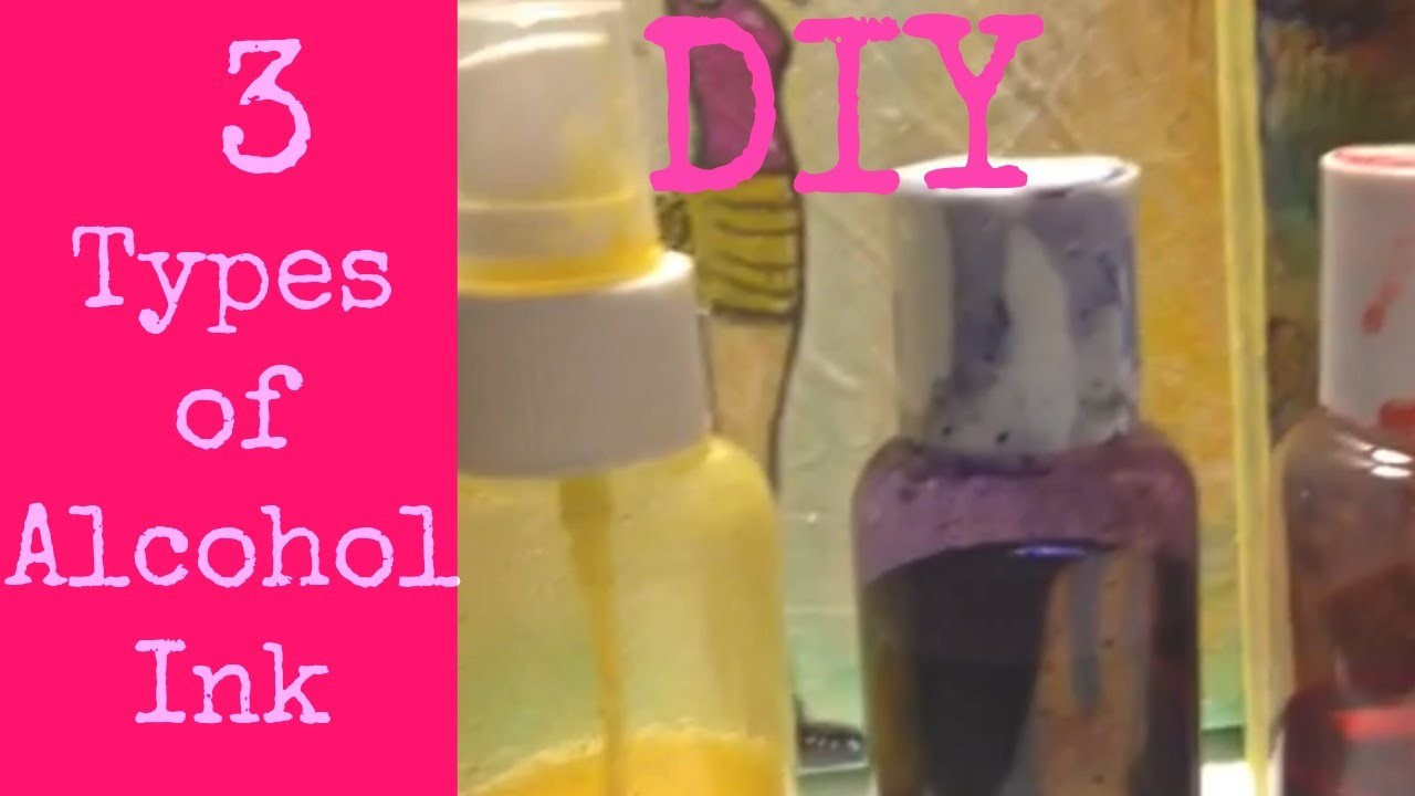 How to make 3 Types of Alcohol Inks DIY