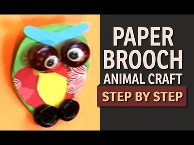 "How To Make a OWL BROOCH - ""Paper Art and Craft Ideas"""