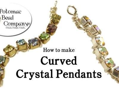 How to Make Curved Crystal Pendants