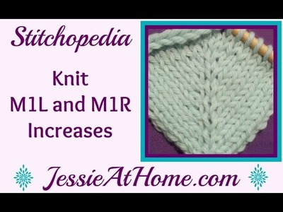 Stitchopedia Knit M1R & M1L: right and left leaning increases