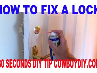 AWESOME DIY PROJECTS - HOW TO FIX A STICKY LOCK COWBOYDIY.COM