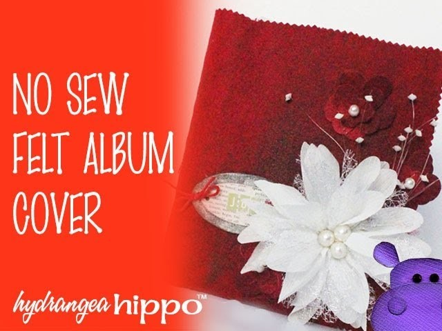 Create a No Sew Felt Scrapbook Album Cover - Full Tutorial