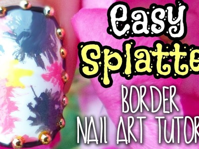 DIY ❤ Easy Splatter Border Nail Art Tutorial