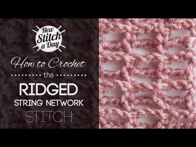 How to Crochet the Ridged String Network Stitch
