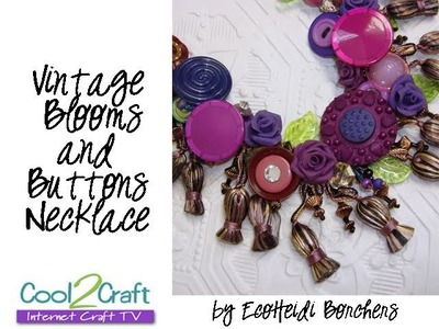 How to Make a Vintage Inspired Blooms and Buttons Necklace by EcoHeidi Borchers