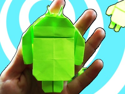 How to make an origami Android Robot - Advanced level