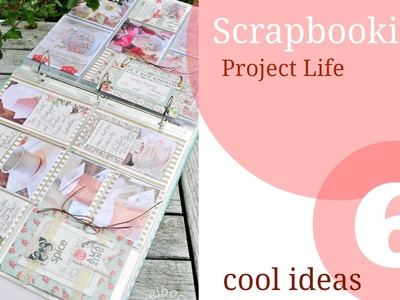 Ideas and Inspirations for Scrapbooking and Project Life