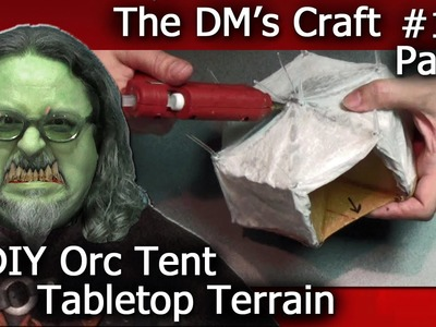 Make ORC TENT Terrain for D&D and Wargames (DM's Craft #125. part 1)