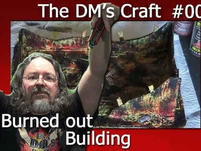 Painting a burned out, Smoldering building for D&D (the DM's Craft, Ep 7)