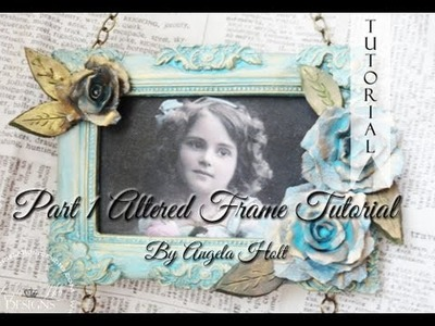 Part 1 Altered Frame Tutorial