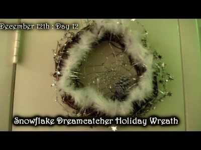 Snowflake Dreamcatcher Wreath Craft : Day 12 :  Trailer Park Christmas