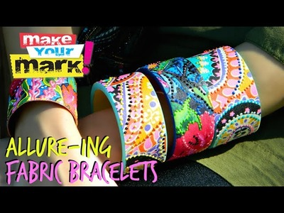 How to: Allure-ing Fabric Bracelets