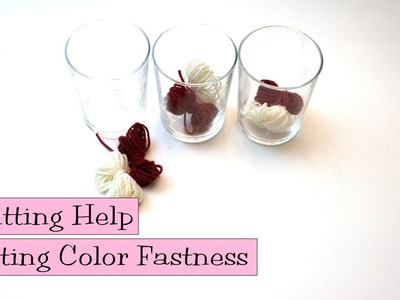 Knitting Help - Testing Color Fastness