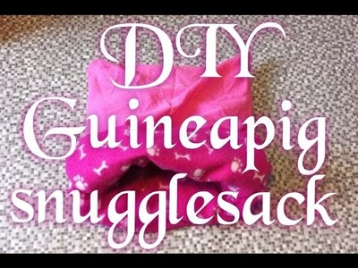 NO SEWING | DIY SnuggleSack for Guineapigs.Rabbits