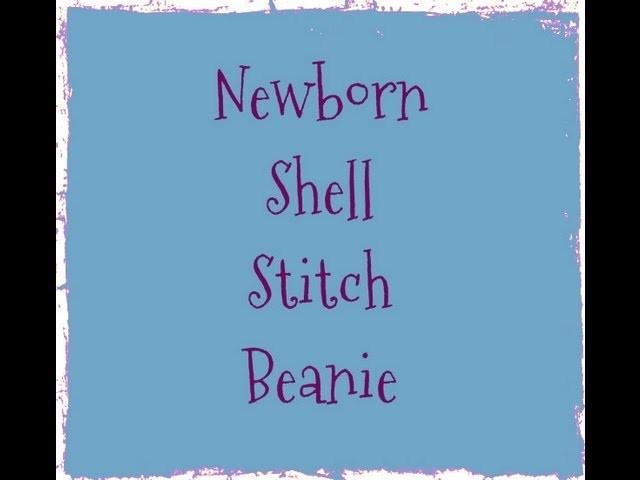 Crochet Newborn Shell Stitch Beanie Tutorial - Crochet Hat - Crochet Pattern