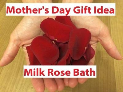 DIY Mother's Day Gift Idea: Milk Rose Bath - Massage Monday 4-20-15