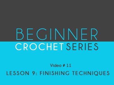 How to Crochet Left Handed: Beginner Crochet Series Lesson 9 Finishing Techniques