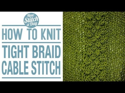 How to Knit the Tight Braid Cable Stitch (English Style)