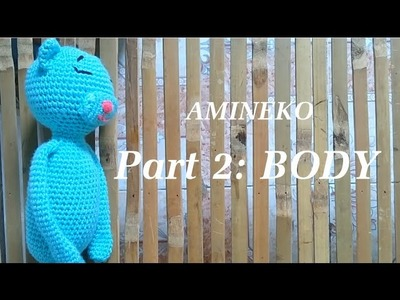 [How to make] Crochet amineko part 2 - Body
