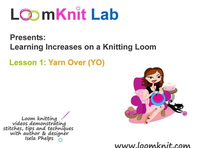 Loom Knitting: Increases on a Knitting loom: YO Increase