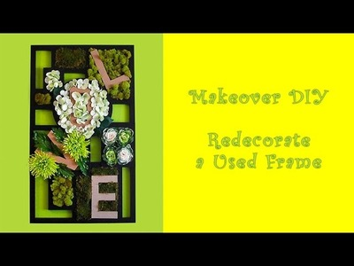 "Spring Makeover DIY ""Let's Revamp That Old Picture Frame"""