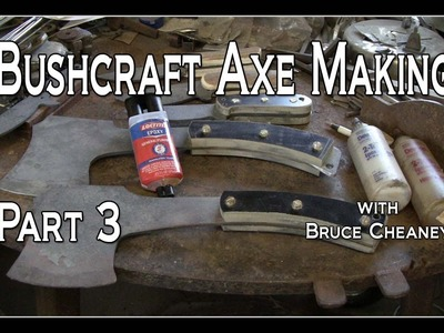 Bushcraft Axe Making How to Make Handmade Bushcraft Axes Tutorial Part 3