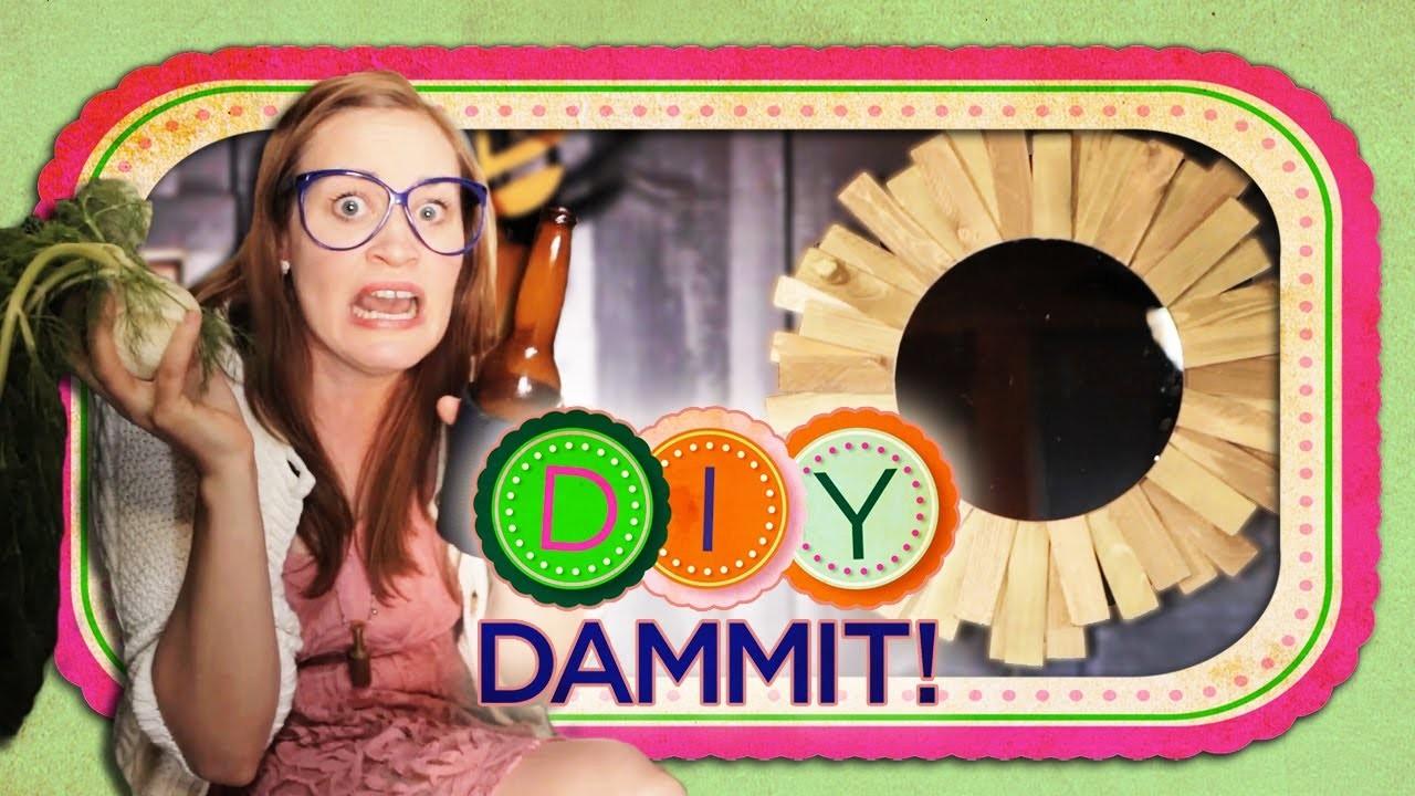 How-To Make a StarBurst Mirror f. Mamrie Hart  - DIY Dammit!