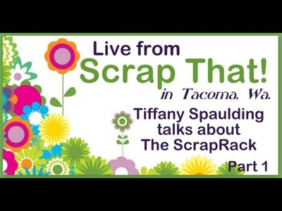 Tiffany Spaulding Talks About The ScrapRack at Scrap That! in Tacoma, Wa