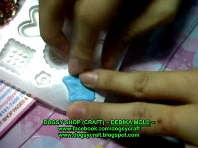 TUTORIAL DEBIKA MOLD FOR CLAY *DOGSY SHOP*