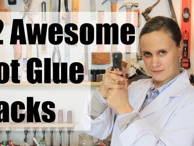 12 Awesome Hot Glue Hacks