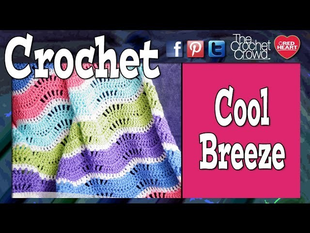 How To Crochet Cool Breeze Baby Afghan
