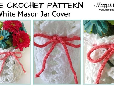 White Mason Jar Cover Free Crochet Pattern - Right Handed