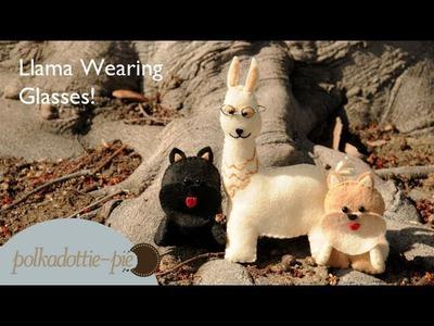 A Llama Wearing Glasses?!? - PolkadottiePie Felt Craft Plush Tutorial