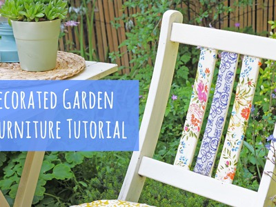 Costomise your garden chairs, Craft tutorial