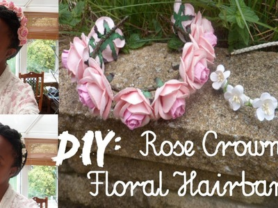 Craft Tutorial: DIY Rose Crowns + Cherry Blossom Hairband+ Easy Summer Hairstyle!