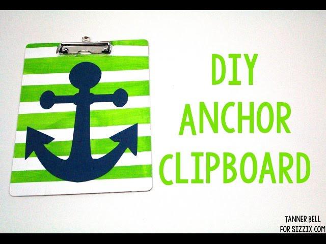 DIY Anchor Clipboard | Sizzix Teen Craft