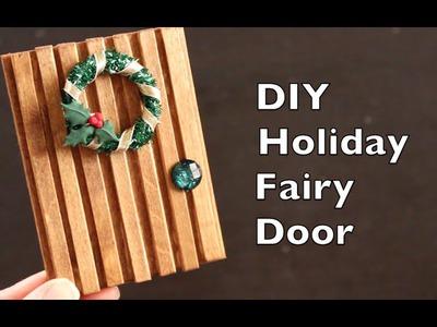 DIY Holiday Craft Idea | Christmas Fairy Door Tutorial